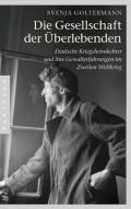 Die Gesellschaft der Ueberlebenden von Svenja Goltermann