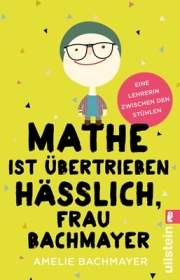 _mathe-ist-ubertrieben-hasslich-frau-bachmayer
