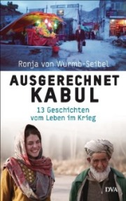 Ausgerechnet Kabul von Ronja Wurmb-Seibel