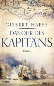 Das Ohr des Kapitaens von Gisbert Haefs