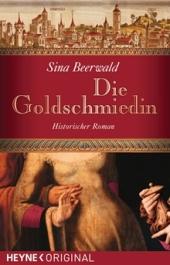 Die Goldschmiedin von Sina Beerwald